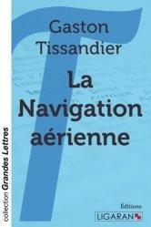 Dernières parutions dans Grandes Lettres, La navigation aérienne [EDITION EN GROS CARACTERES